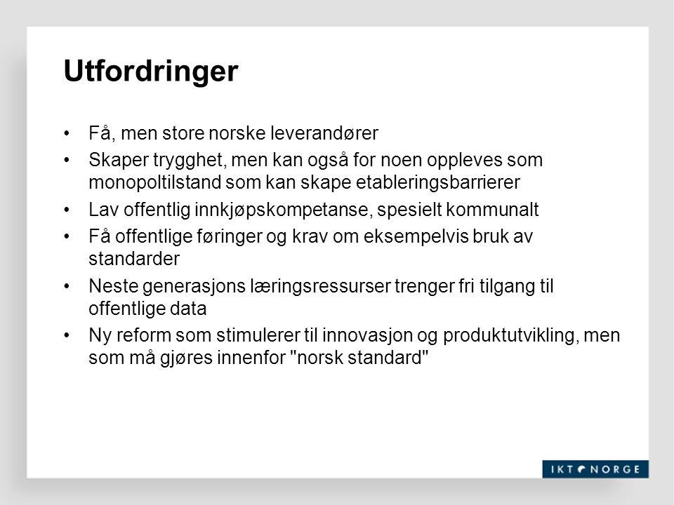 Utfordringer Få, men store norske leverandører