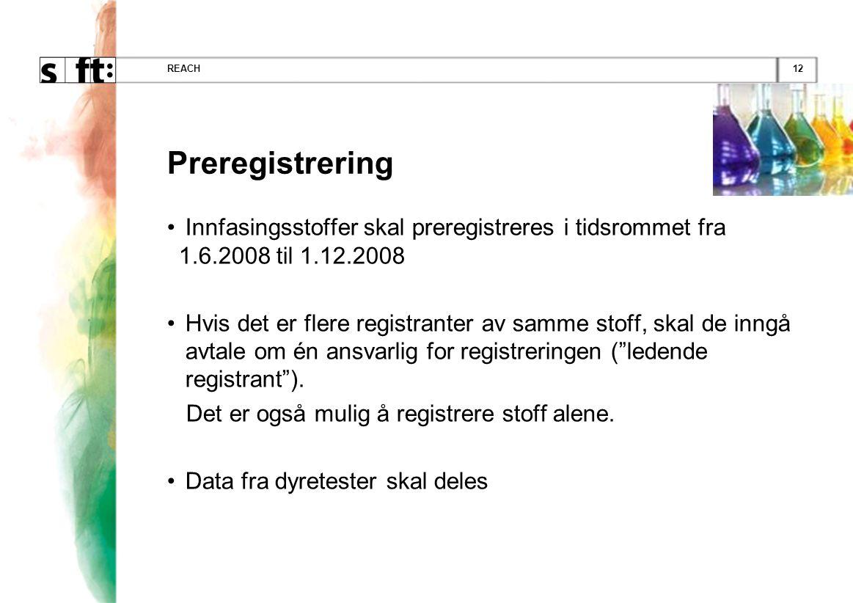 REACH Preregistrering. Innfasingsstoffer skal preregistreres i tidsrommet fra 1.6.2008 til 1.12.2008.