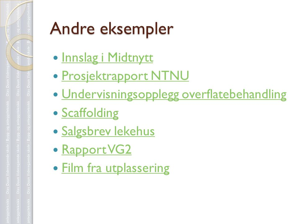 Andre eksempler Innslag i Midtnytt Prosjektrapport NTNU
