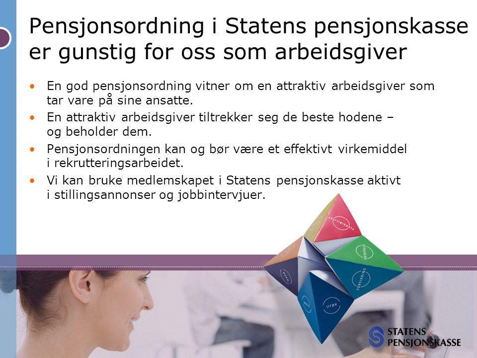 Pensjonsordning i Statens pensjonskasse er gunstig for oss som arbeidsgiver