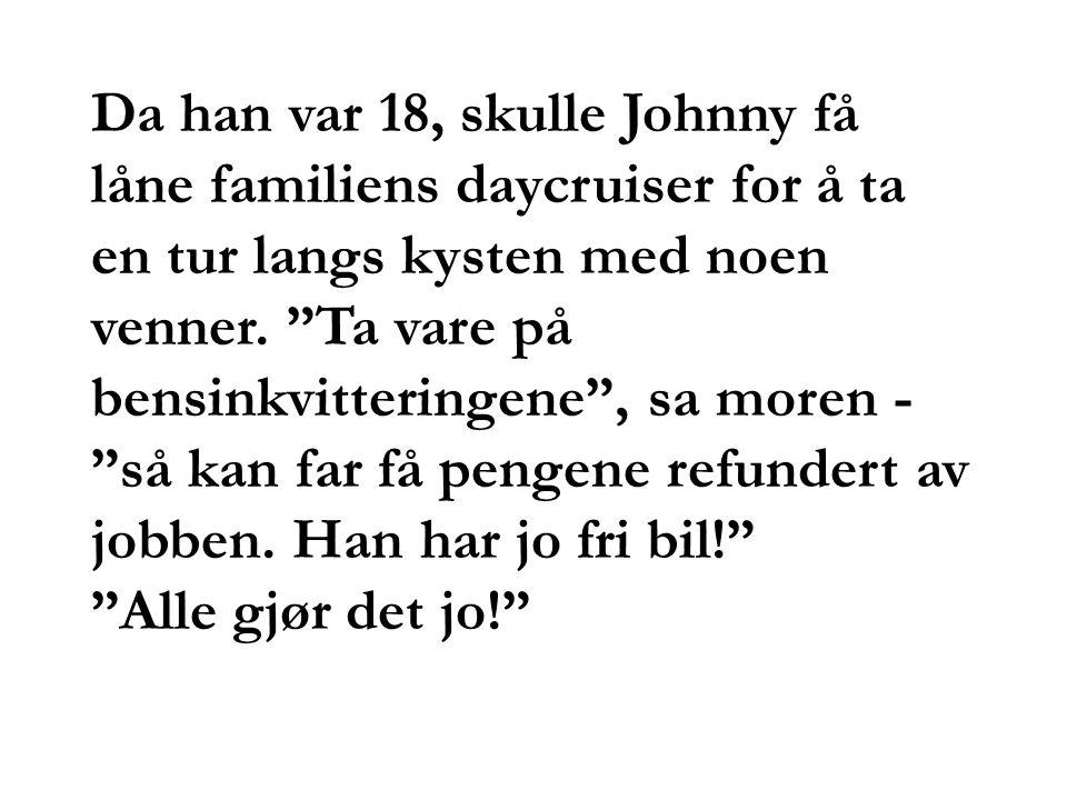 Da han var 18, skulle Johnny få låne familiens daycruiser for å ta en tur langs kysten med noen venner.