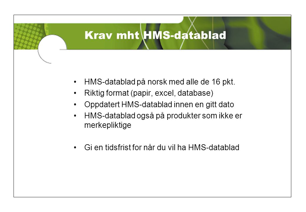 Krav mht HMS-datablad HMS-datablad på norsk med alle de 16 pkt.