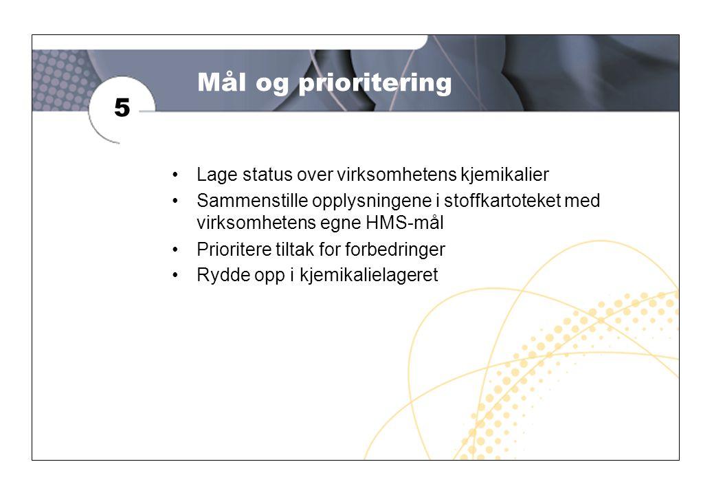 Mål og prioritering 5 Lage status over virksomhetens kjemikalier