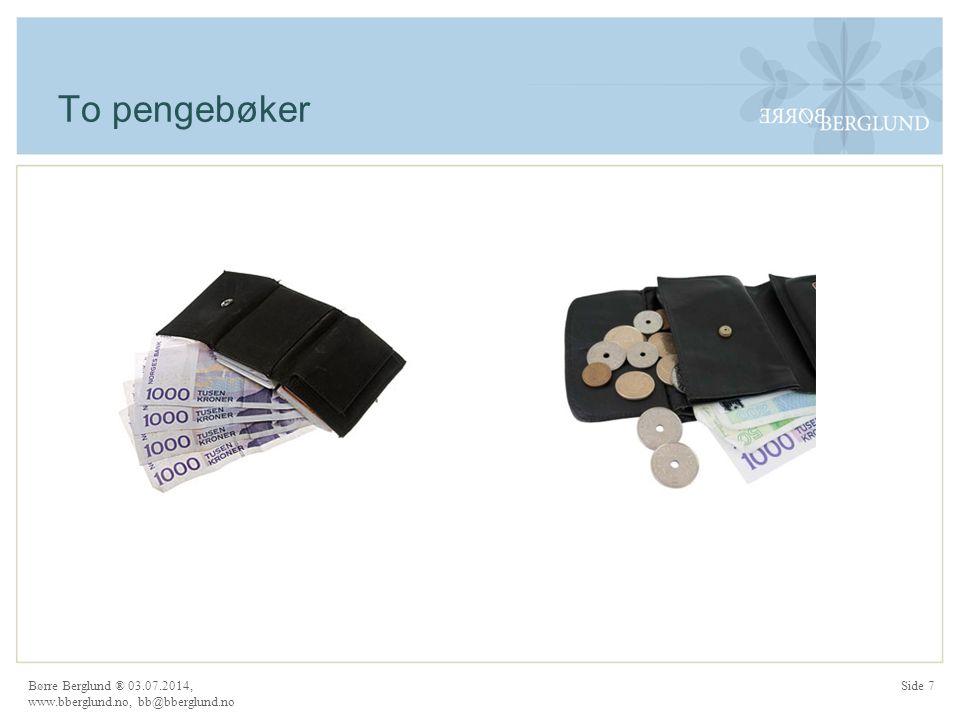 To pengebøker Børre Berglund ® 04.04.2017, www.bberglund.no, bb@bberglund.no