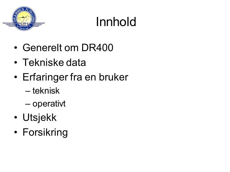 Innhold Generelt om DR400 Tekniske data Erfaringer fra en bruker