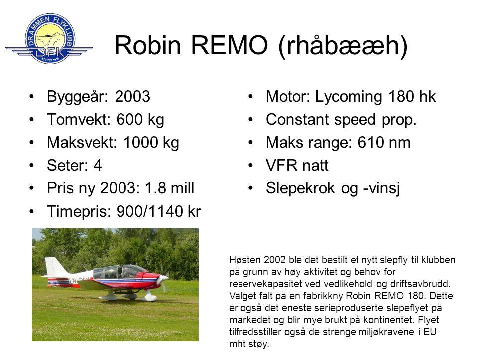 Robin REMO (rhåbææh) Byggeår: 2003 Tomvekt: 600 kg Maksvekt: 1000 kg