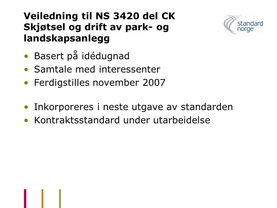 Veiledning til NS 3420 del CK Skjøtsel og drift av park- og landskapsanlegg