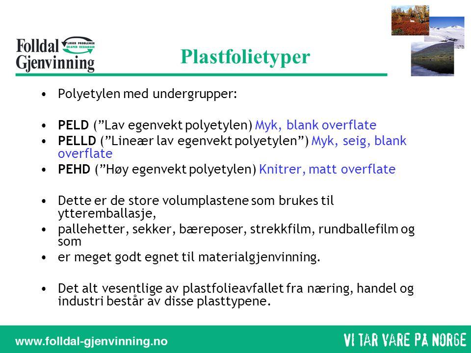 Plastfolietyper Polyetylen med undergrupper: