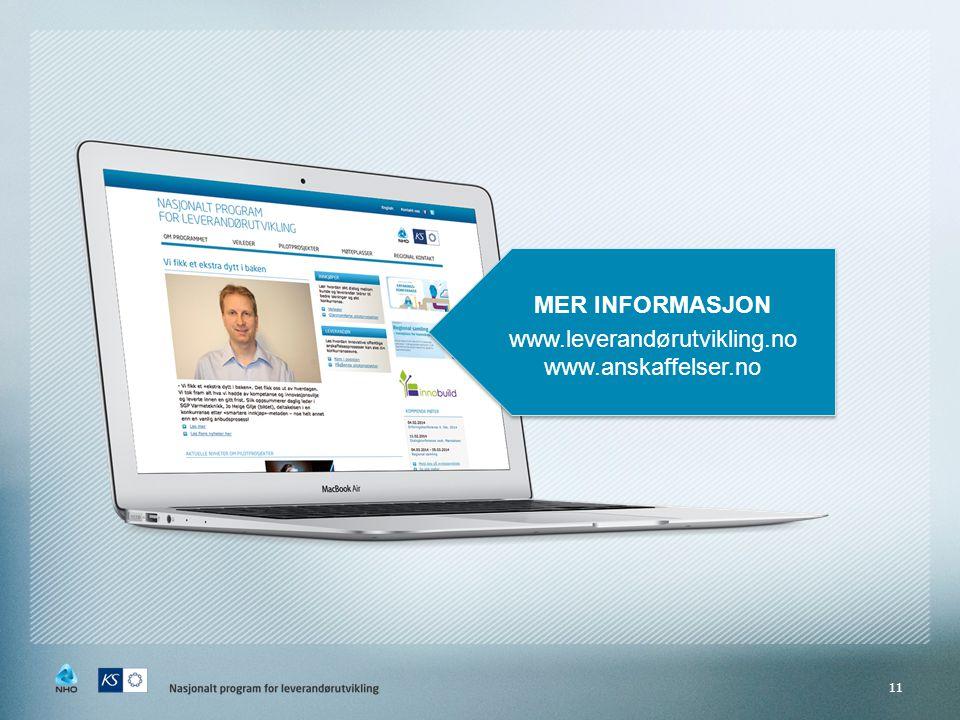 MER INFORMASJON www.leverandørutvikling.no www.anskaffelser.no