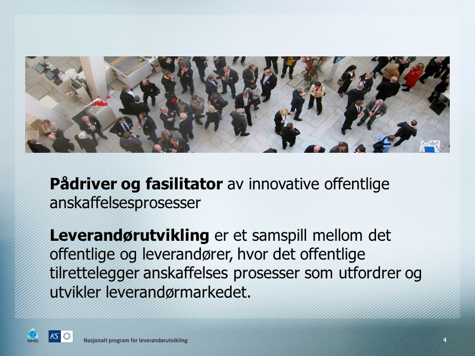 Pådriver og fasilitator av innovative offentlige anskaffelsesprosesser
