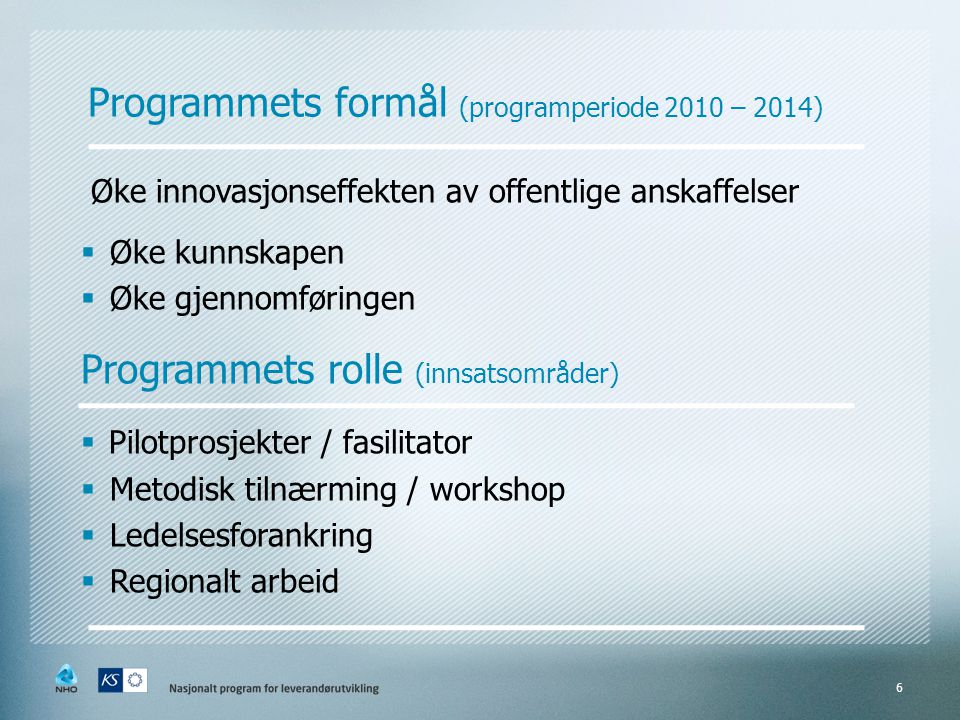Programmets formål (programperiode 2010 – 2014)