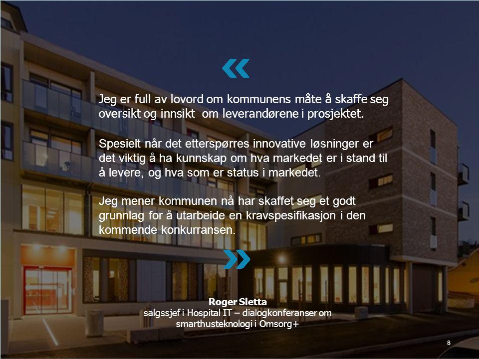 Jeg er full av lovord om kommunens måte å skaffe seg oversikt og innsikt om leverandørene i prosjektet.