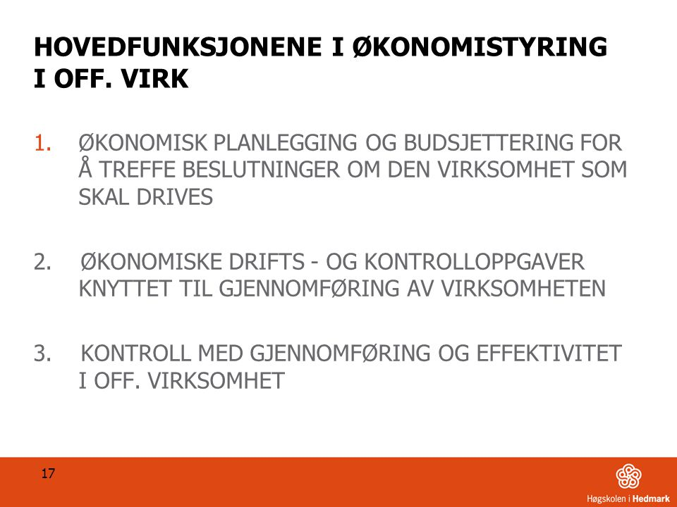 HOVEDFUNKSJONENE I ØKONOMISTYRING I OFF. VIRK