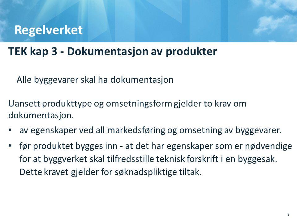 Regelverket TEK kap 3 - Dokumentasjon av produkter