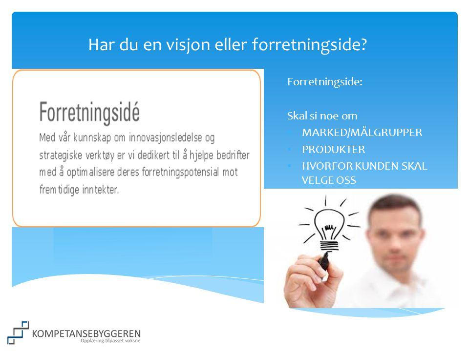 Har du en visjon eller forretningside