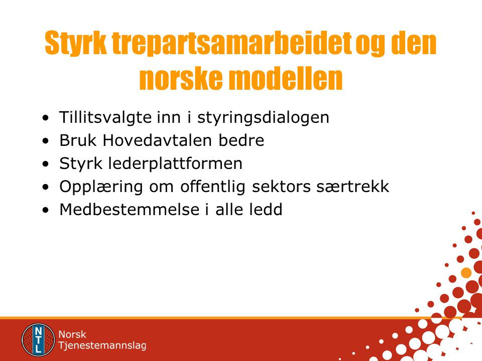 Styrk trepartsamarbeidet og den norske modellen