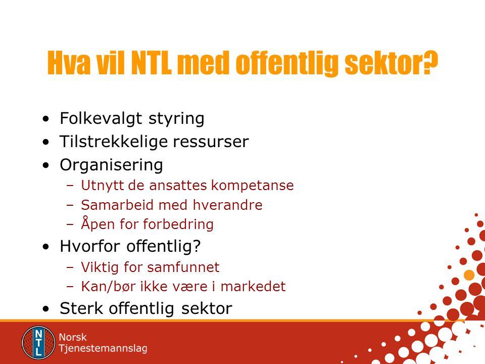 Hva vil NTL med offentlig sektor
