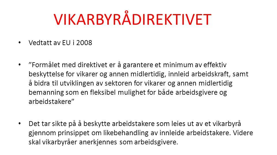 VIKARBYRÅDIREKTIVET Vedtatt av EU i 2008