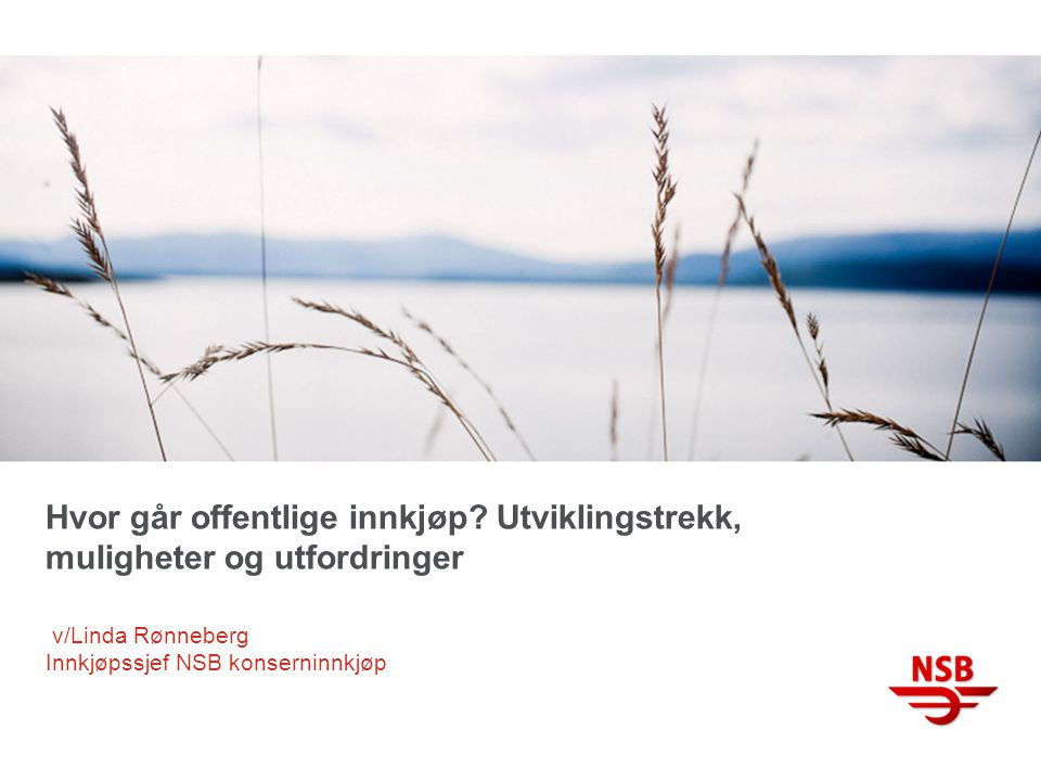 v/Linda Rønneberg Innkjøpssjef NSB konserninnkjøp