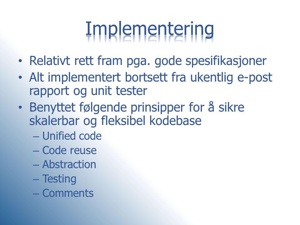 Implementering Relativt rett fram pga. gode spesifikasjoner