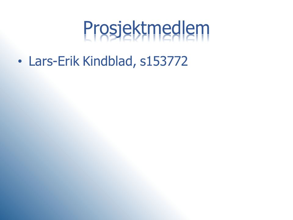 Prosjektmedlem Lars-Erik Kindblad, s153772