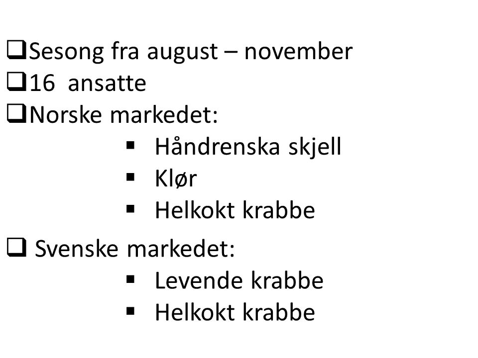 Sesong fra august – november