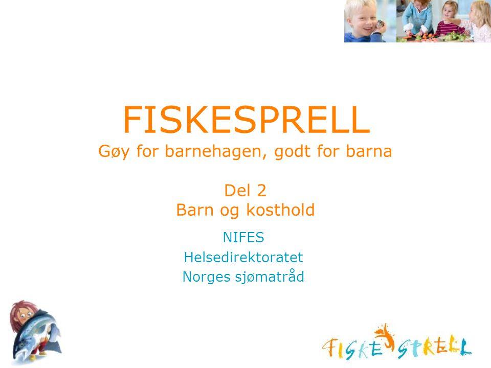 FISKESPRELL Gøy for barnehagen, godt for barna Del 2 Barn og kosthold