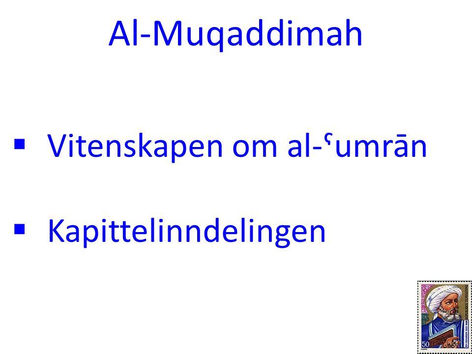 Al-Muqaddimah Vitenskapen om al-ˤumrān Kapittelinndelingen