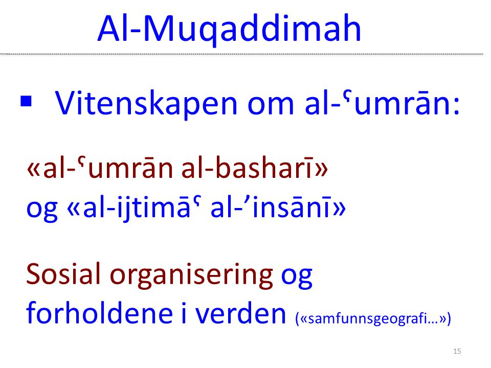 Al-Muqaddimah Vitenskapen om al-ˤumrān: «al-ˁumrān al-basharī»