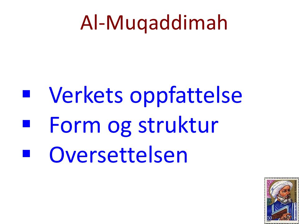 Al-Muqaddimah Verkets oppfattelse Form og struktur Oversettelsen