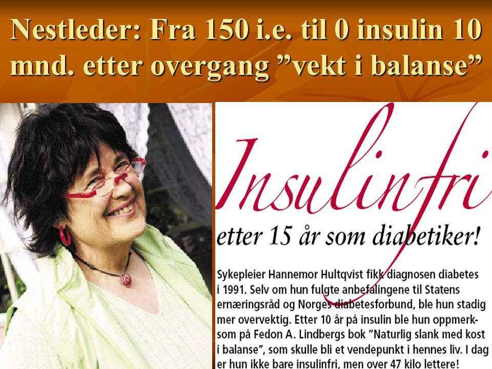 Nestleder: Fra 150 i. e. til 0 insulin 10 mnd
