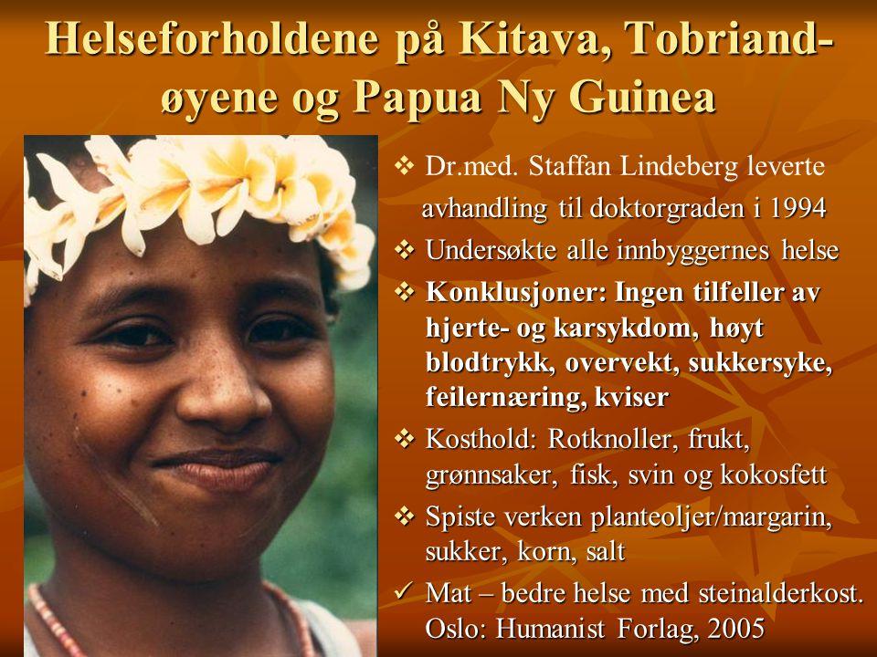 Helseforholdene på Kitava, Tobriand-øyene og Papua Ny Guinea