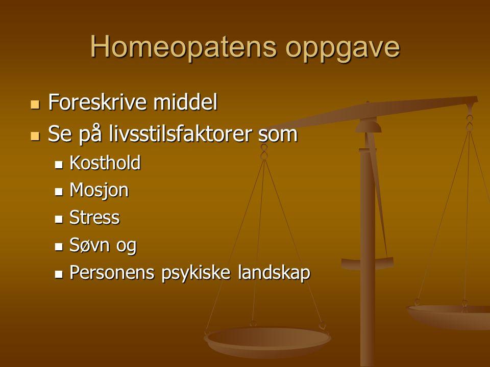 Homeopatens oppgave Foreskrive middel Se på livsstilsfaktorer som