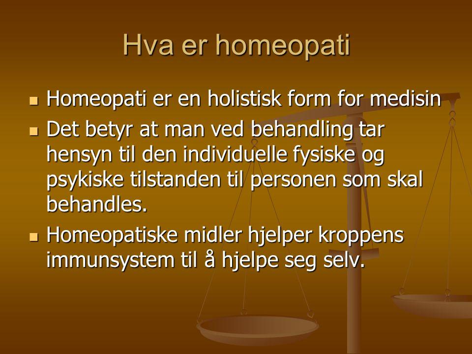 Hva er homeopati Homeopati er en holistisk form for medisin