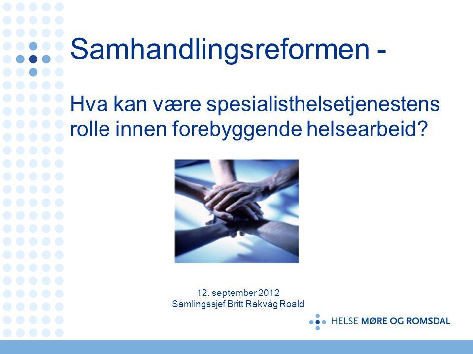 12. september 2012 Samlingssjef Britt Rakvåg Roald
