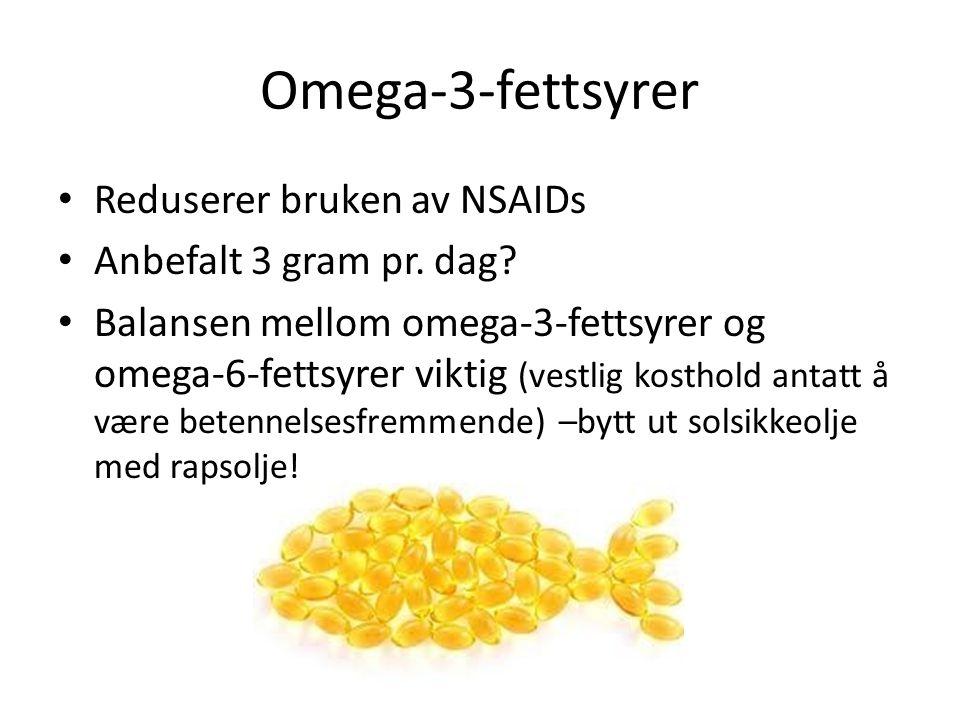 Omega-3-fettsyrer Reduserer bruken av NSAIDs Anbefalt 3 gram pr. dag