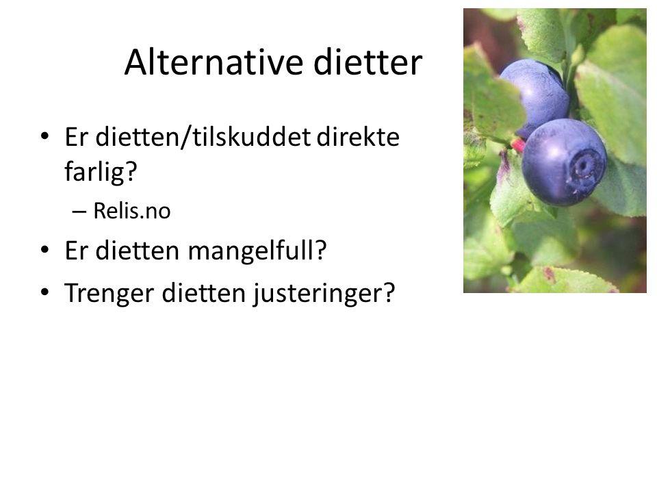 Alternative dietter Er dietten/tilskuddet direkte farlig