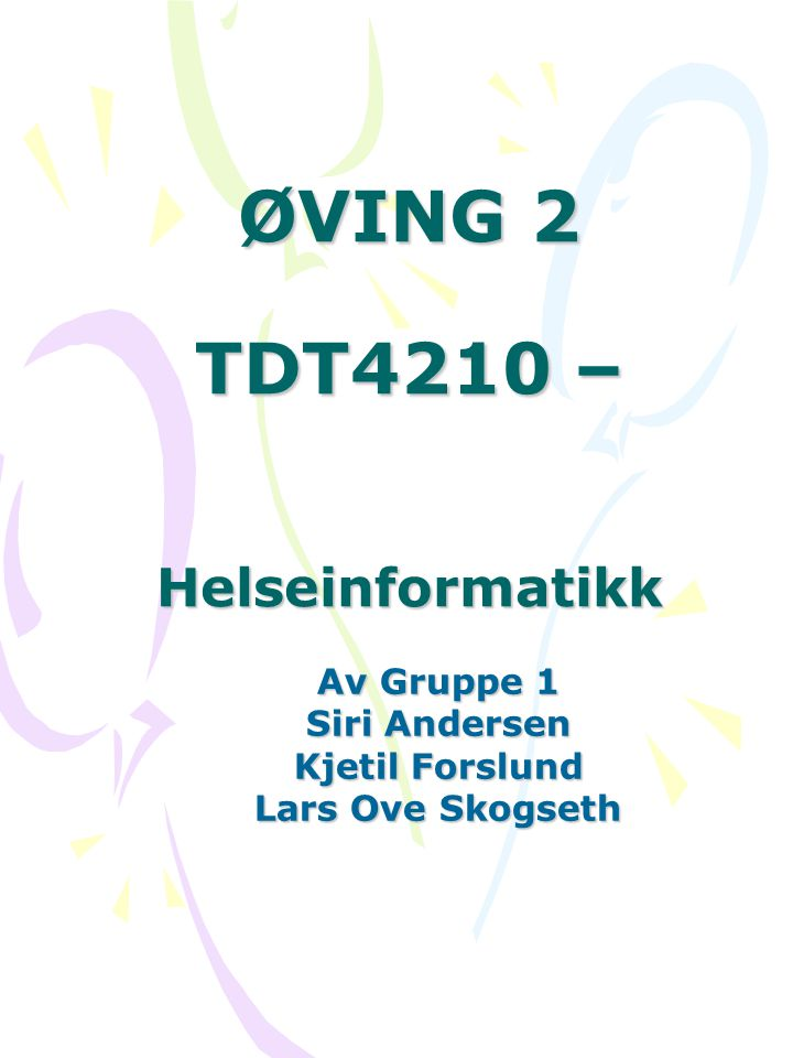 ØVING 2 TDT4210 – Helseinformatikk