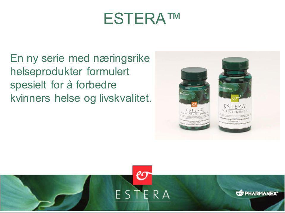 ESTERA™ En ny serie med næringsrike helseprodukter formulert spesielt for å forbedre kvinners helse og livskvalitet.