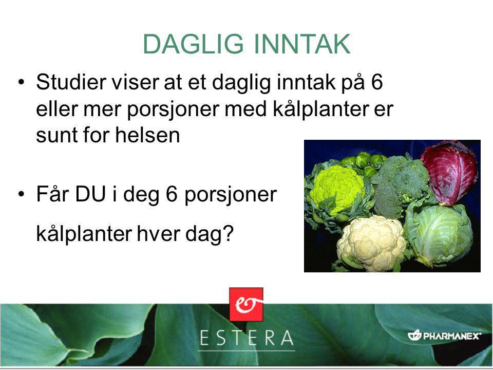DAGLIG INNTAK Studier viser at et daglig inntak på 6 eller mer porsjoner med kålplanter er sunt for helsen.
