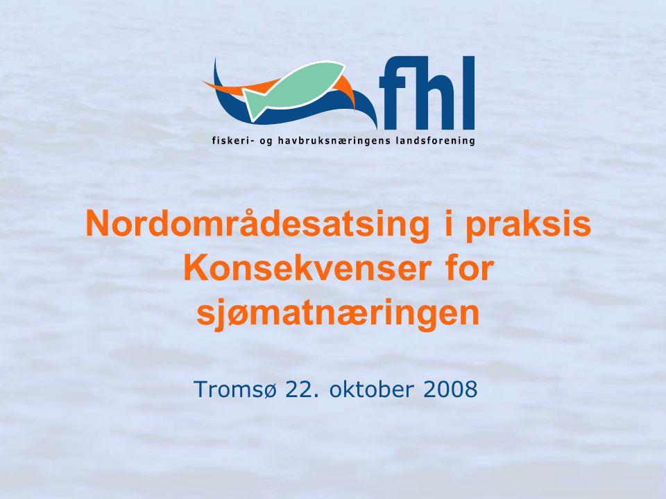 Nordområdesatsing i praksis Konsekvenser for sjømatnæringen