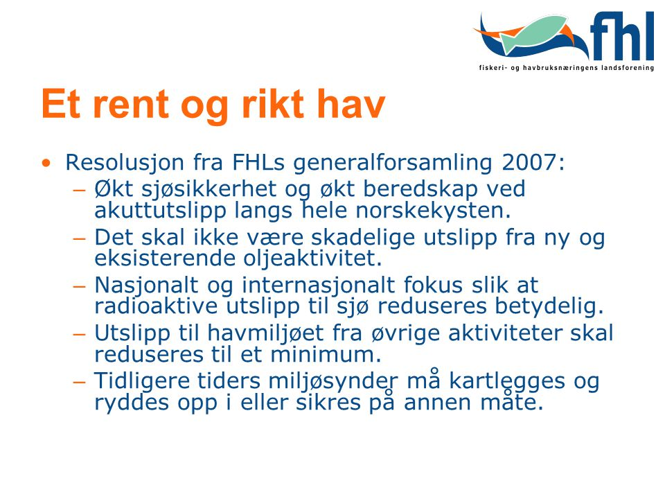 Et rent og rikt hav Resolusjon fra FHLs generalforsamling 2007: