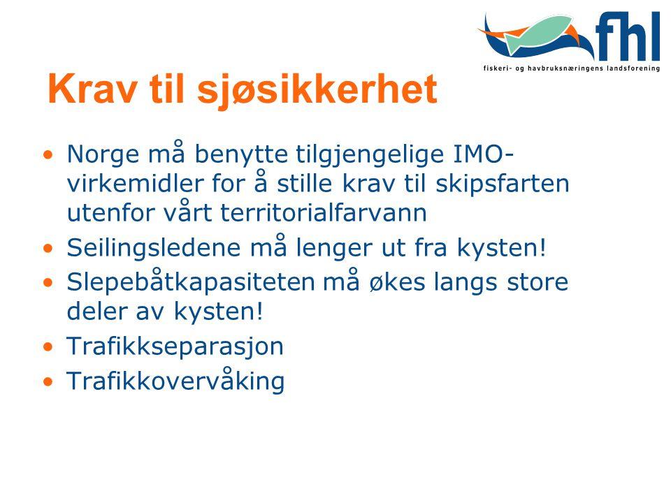 Krav til sjøsikkerhet Norge må benytte tilgjengelige IMO-virkemidler for å stille krav til skipsfarten utenfor vårt territorialfarvann.