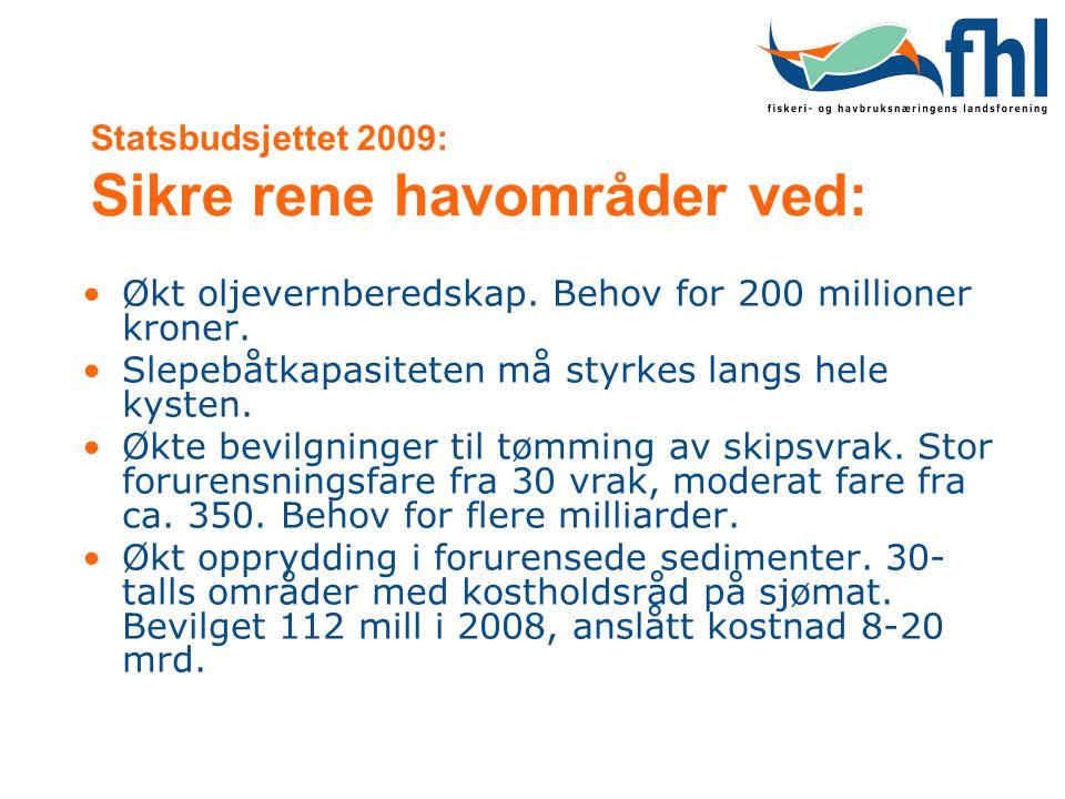 Statsbudsjettet 2009: Sikre rene havområder ved: