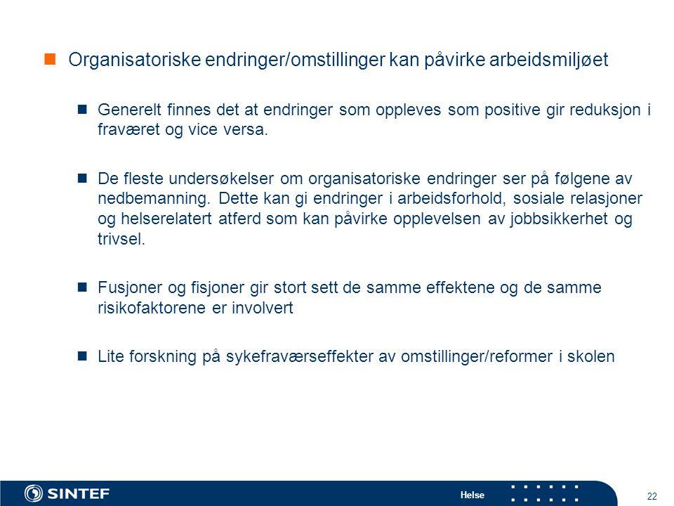 Organisatoriske endringer/omstillinger kan påvirke arbeidsmiljøet