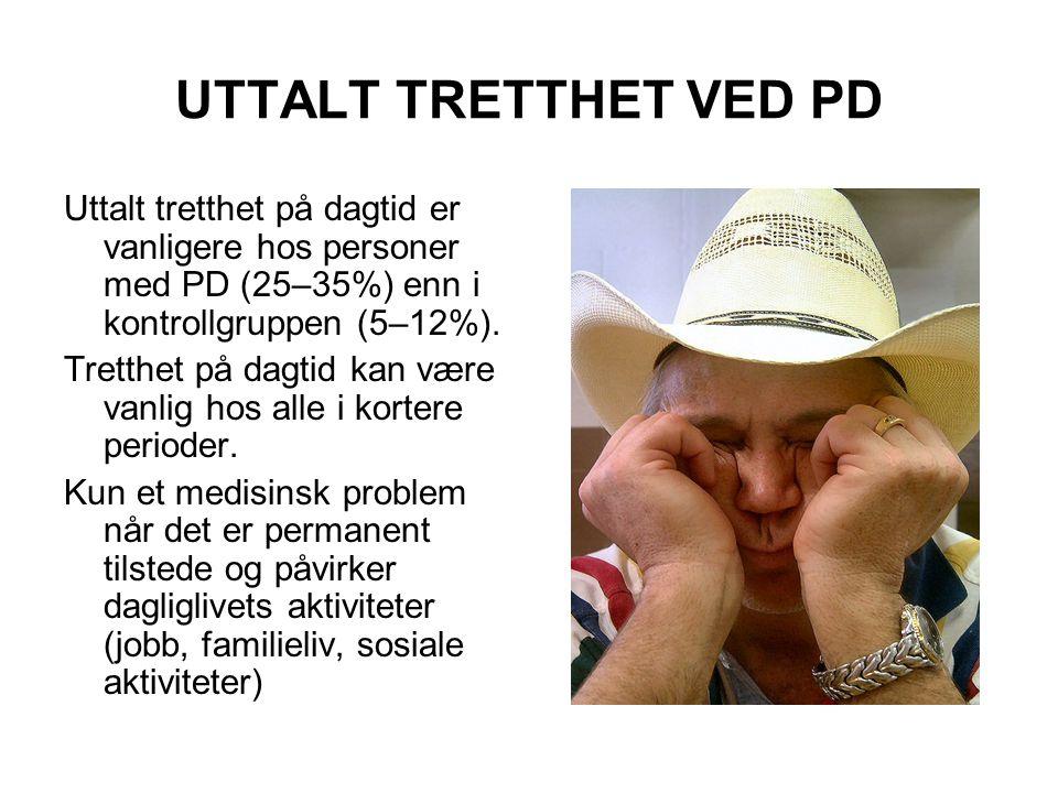 UTTALT TRETTHET VED PD Uttalt tretthet på dagtid er vanligere hos personer med PD (25–35%) enn i kontrollgruppen (5–12%).
