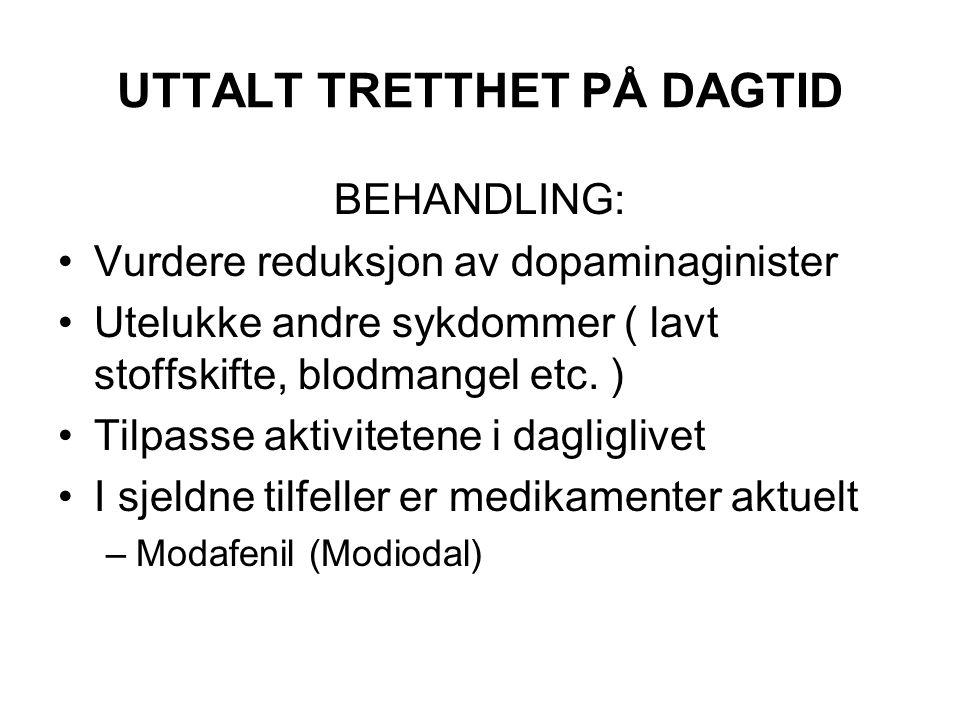 UTTALT TRETTHET PÅ DAGTID