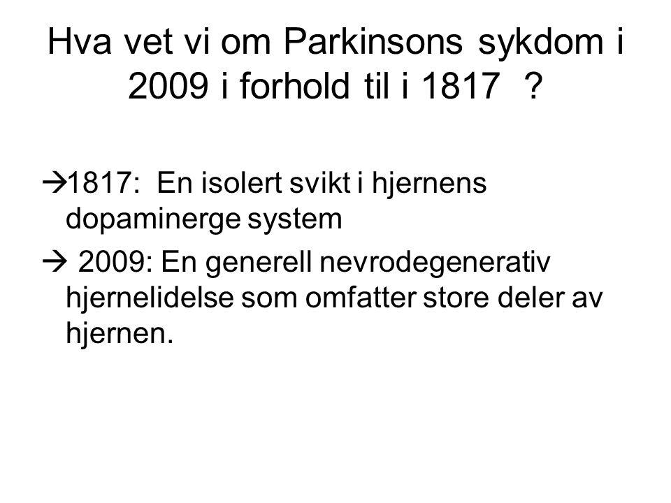Hva vet vi om Parkinsons sykdom i 2009 i forhold til i 1817