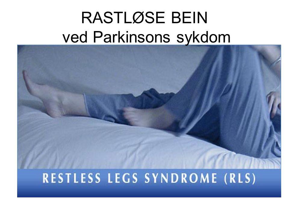RASTLØSE BEIN ved Parkinsons sykdom