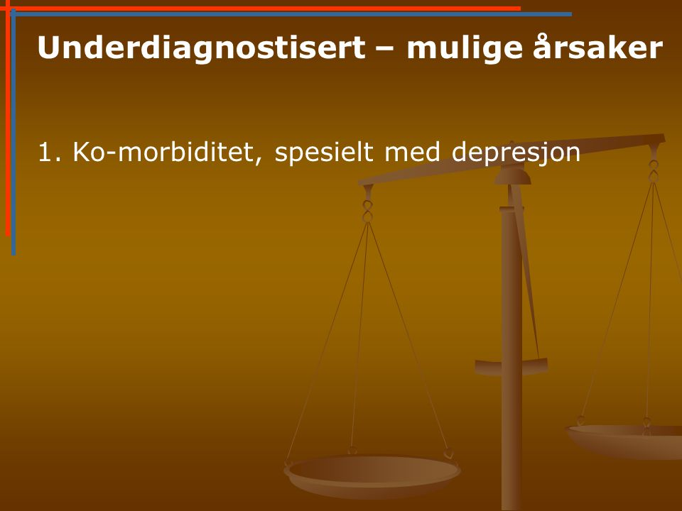 Underdiagnostisert – mulige årsaker